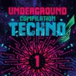 Various Artists Underground Compilation Techno, Vol. 1