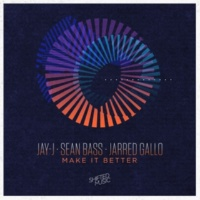 Jarred Gallo,Jay-J&Sean Bass Make It Better