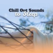 Chilled Ibiza Chill Out Sounds to Sleep - Relaxing Night Chill, Summer Rest, Evening Beach Lounge