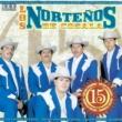 Los Norteños de Cosala 15 Exitos (Edición Especial)