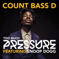 Count Bass D/Snoop Dogg Too Much Pressure