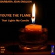 Barbara Jean English You're the Flame That Lights My Candle