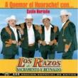 Los Razos A Quemar el Huarache (Edición Especial de Exitos)