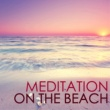 Sleep Music on the Beach Meditation on the Beach - Healing White Noise, Sounds of Nature for Reiki Massage