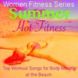 Women Fitness Series Summer Hot Fitness - Top Workout Songs for Body Moving at the Beach
