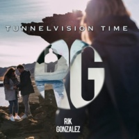 Rik Gonzalez Tunnelvision Time (Only Mix)