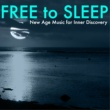 Bedtime Brooke Free to Sleep - Total Relax for Body & Soul, Journey of Peace New Age Music for Inner Discovery