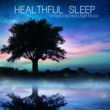 Mental Conditioning Guru Healthful Sleep: Emotional New Age Music for Deep Zen, Healing Sounds