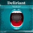 Deliriant Truth Be Told Remixes PT1