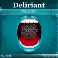 Deliriant/Deliriant Truth Be Told (Deliriant 2017 Remix)