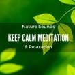 Keep Calm Music Factory Keep Calm Meditation & Relaxation: Water Sounds, Soothing Music with Nature Sounds for Inner Peace & Healing Massage