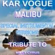 Kar Vogue Malibu (Special Instrumental Versions)[Tribute To Miley Cyrus]