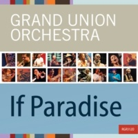 Grand Union Orchestra with Richard Scott and Claude Deppa Paradise Awaits