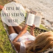 Area Zen Zone of Anti Stress Music - Zen Nature Songs for Mental Concentration, Calm Music Collection to Reduce Stress and Deep Meditation