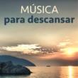 Descansa Música para Descansar - Tranquilidad y Harmonia Zen, Sonidos de la Naturaleza