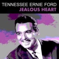 Tennessee Ernie Ford Jealous Heart