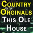 Eddy Arnold,Ray Price,Hank Thompson,Red Foley,Tex Williams,Various Artists,Rex Allen&Sheb Wooley Country Originals This Ole House