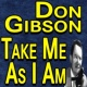 Don Gibson Don Gibson Take Me As I Am
