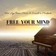 Deep Breathing Maestro New Age Piano Music & Sounds to Meditate & Free Your Mind, Relaxing Ambient Music for Insomnia Treatment