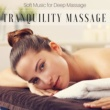 Relax for Real Tranquility Massage - Soft Music for Deep Massage and Skin Stimulation