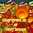 Sunny Sunshine Kinder Karaoke Vol. 02
