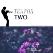 Various Artists Tea for Two
