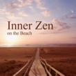 Top 40 Inner Zen on the Beach - Summer Chill, Beach Music 2017, Ibiza Lounge, Deep Vibes, Drink Bar, Relax, Holiday Time