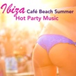 Ibiza Isla del Mar Ibiza Café Beach Summer Hot Party Music