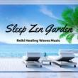 Tibetan Dream Yoga Sleep Zen Garden: Reiki Healing Waves Music for a Zen New Age Experience, Rem Sleep Inducing, Chakra Cleansing