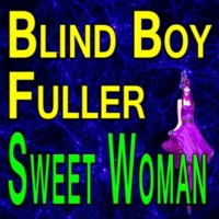 Blind Boy Fuller&Sony Terry I Don't Want No Skinny Woman