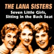 The Lana Sisters&The Lana Sisters With Al Saxon Seven Little Girls, Sitting In