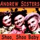 Andrew Sisters Shoo, Shoo Baby
