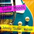 "Johnny ""Guitar"" Watson Guitar Moods"