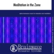 Brainwave Binaural Systems Meditation in the Zone