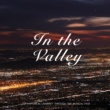 Various Artists In The Valley