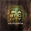 Various Artists Plastic City #elements