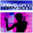Baby's Gang Happy Song