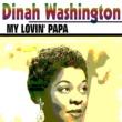 Dinah Washington My Lovin' Papa