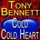 Tony Bennett Tony Bennett Cold Cold Heart