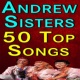 The Andrews Sisters Andrew Sisters 50 Top Songs