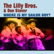 The Lilly Bros & Don Stover Where Is My Sailor Boy?