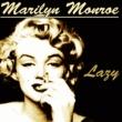 Marilyn Monroe Lazy