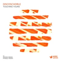 Discoschorle Touching Yours (Phable Remix)
