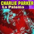 Charlie Parker La Paloma
