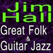 Jim Hall Jim Hall Great Folk And Guitar Jazz