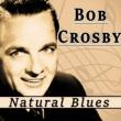 Bob Crosby Natural Blues