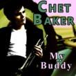 Chet Baker My Buddy