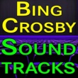 Bing Crosby Bing Crosby Soundtracks