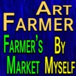 Art Farmer Art Farmer Farmer's Market and By Myself