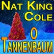 Nat King Cole Nat King Cole O Tannenbaum